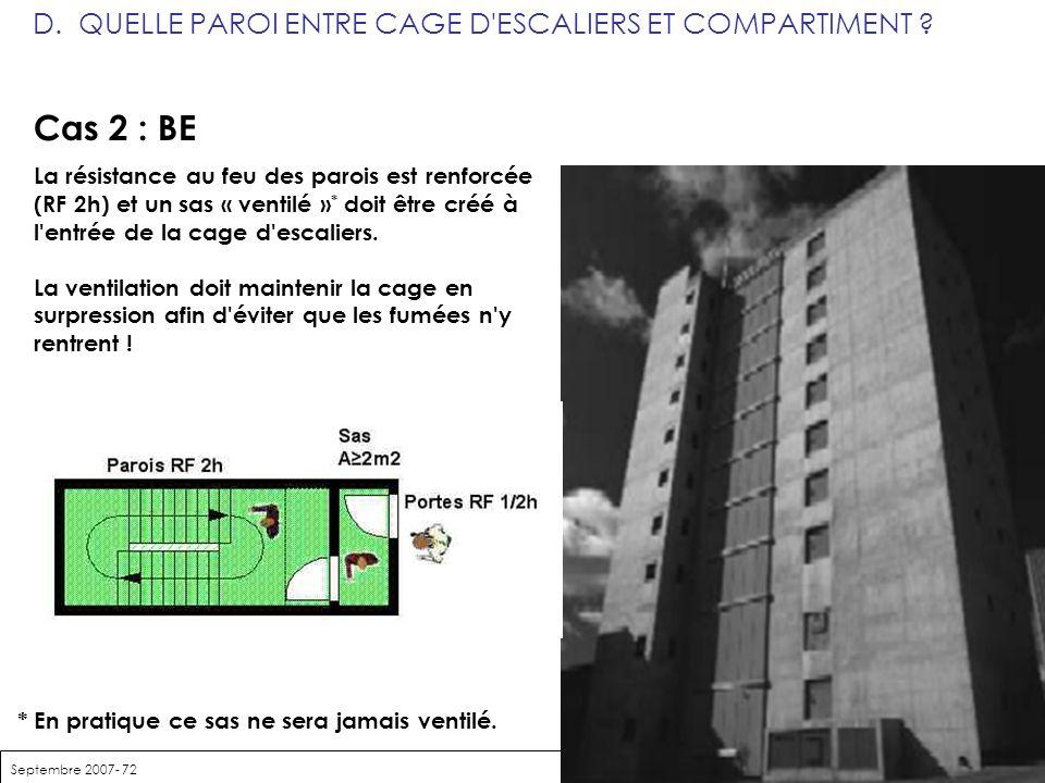 Septembre 2007- 72 D. QUELLE PAROI ENTRE CAGE D'ESCALIERS ET COMPARTIMENT ? échelle 25 m Evacuation d'un hôpital Evacuation d'un hôtel Cas 2 : BE La r