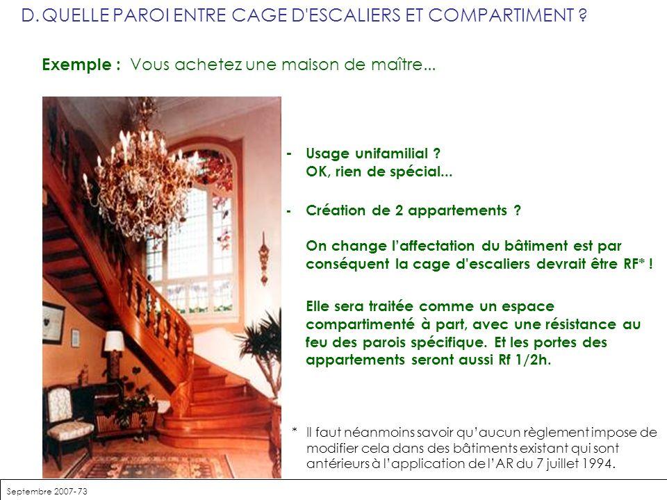 Septembre 2007- 73 D.QUELLE PAROI ENTRE CAGE D'ESCALIERS ET COMPARTIMENT ? Exemple : Vous achetez une maison de maître... - Usage unifamilial ? OK, ri