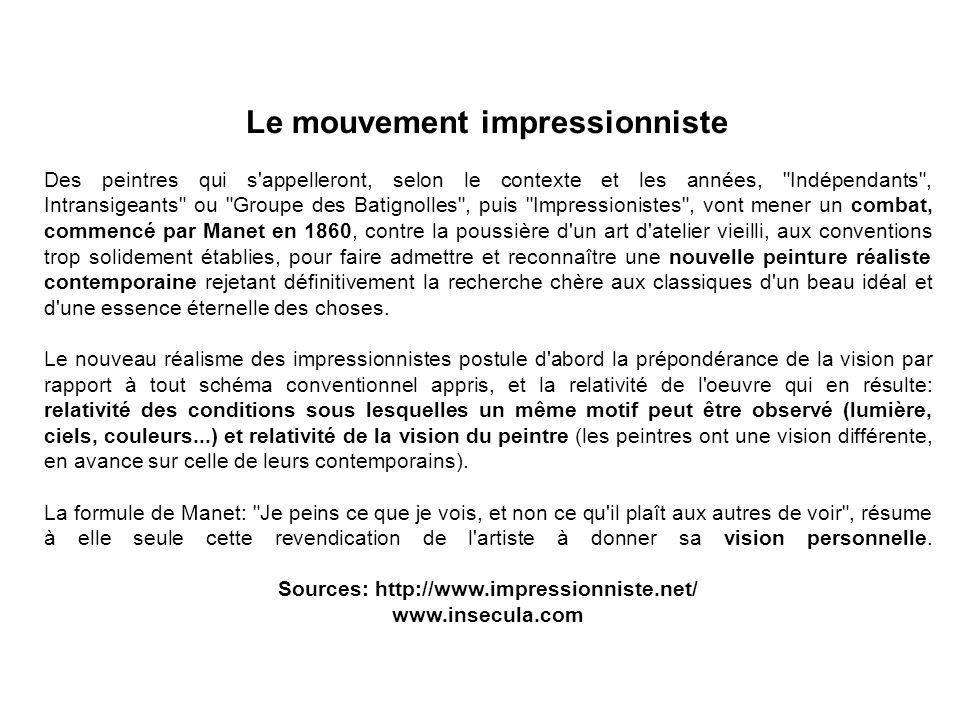 Le mouvement impressionniste Des peintres qui s'appelleront, selon le contexte et les années,