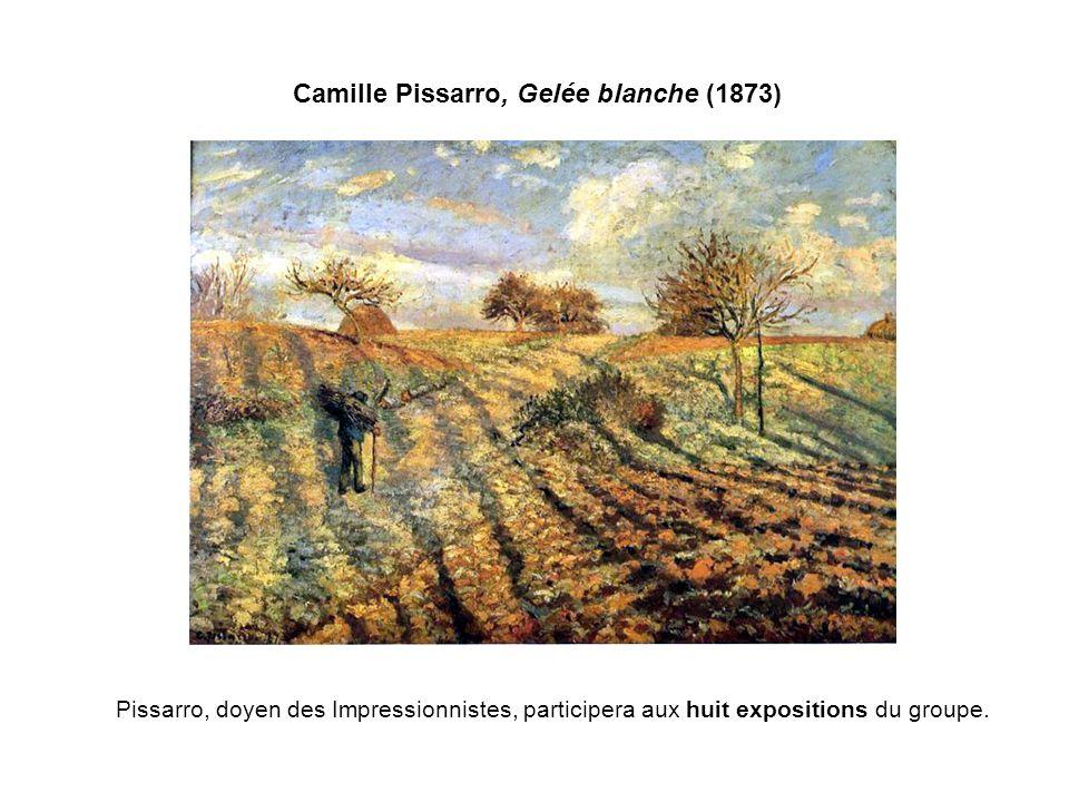 Camille Pissarro, Gelée blanche (1873) Pissarro, doyen des Impressionnistes, participera aux huit expositions du groupe.