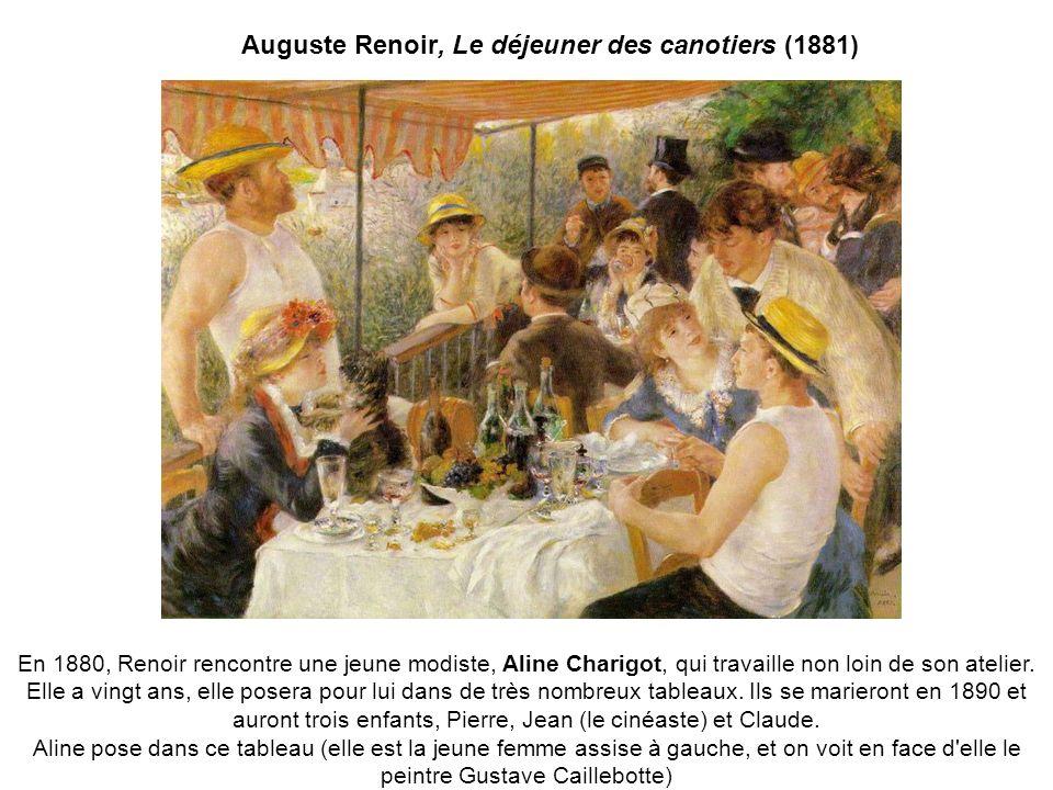 Auguste Renoir, Le déjeuner des canotiers (1881) En 1880, Renoir rencontre une jeune modiste, Aline Charigot, qui travaille non loin de son atelier. E