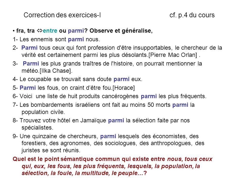 Correction des exercices-I cf. p.4 du cours fra, tra entre ou parmi.