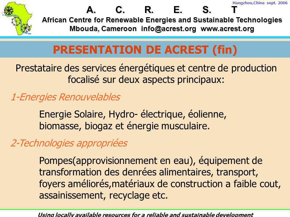 A.C.R.E.S.T African Centre for Renewable Energies and Sustainable Technologies Mbouda, Cameroon info@acrest.org www.acrest.org Hangzhou,China sept.