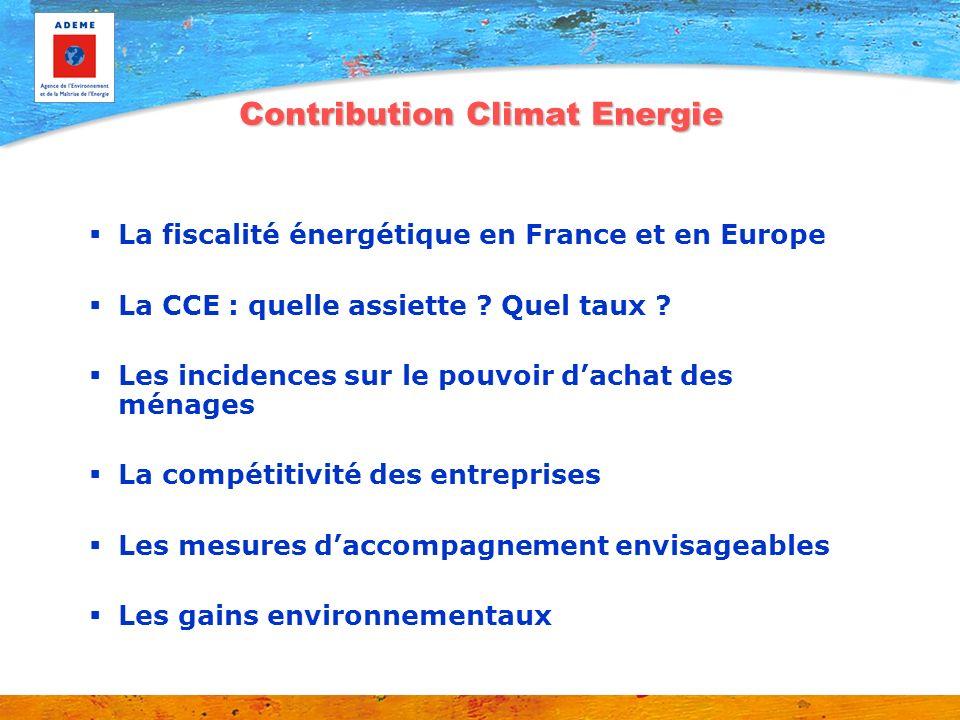 Contribution Climat Energie La fiscalité énergétique en France et en Europe La CCE : quelle assiette ? Quel taux ? Les incidences sur le pouvoir dacha