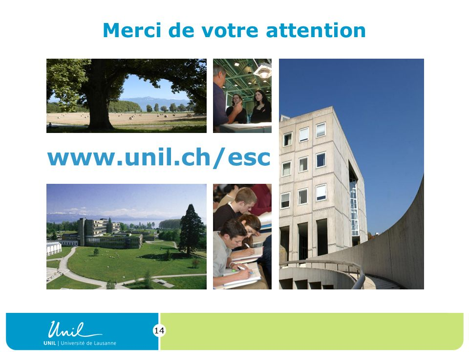 14 Merci de votre attention www.unil.ch/esc