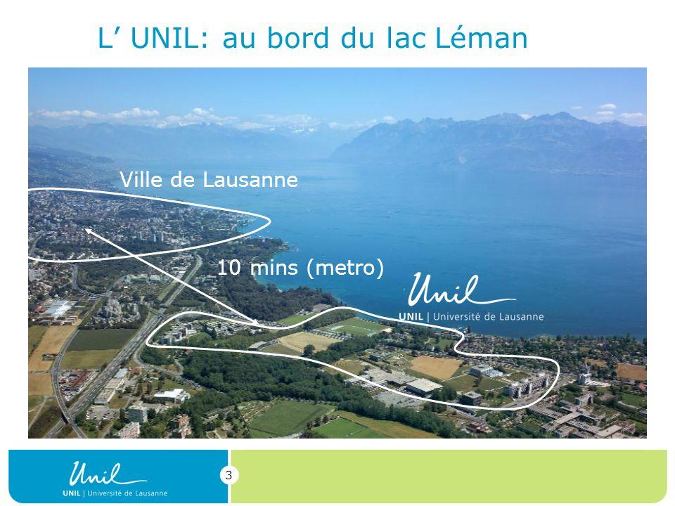 3 Ville de Lausanne 10 mins (metro) L UNIL: au bord du lac Léman