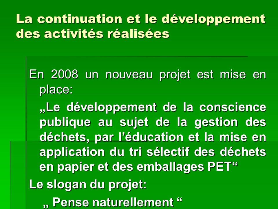 En 2008 un nouveau projet est mise en place: Le développement de la conscience publique au sujet de la gestion des déchets, par léducation et la mise