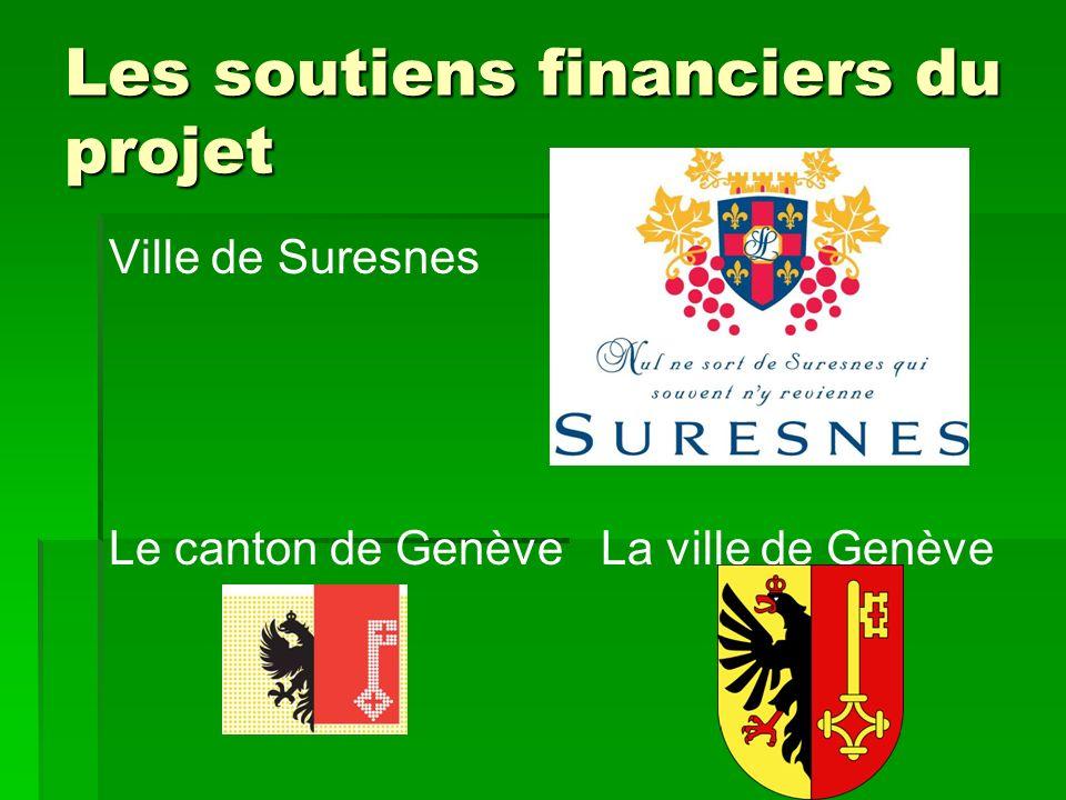 Les soutiens financiers du projet Ville de Suresnes Le canton de Genève La ville de Genève