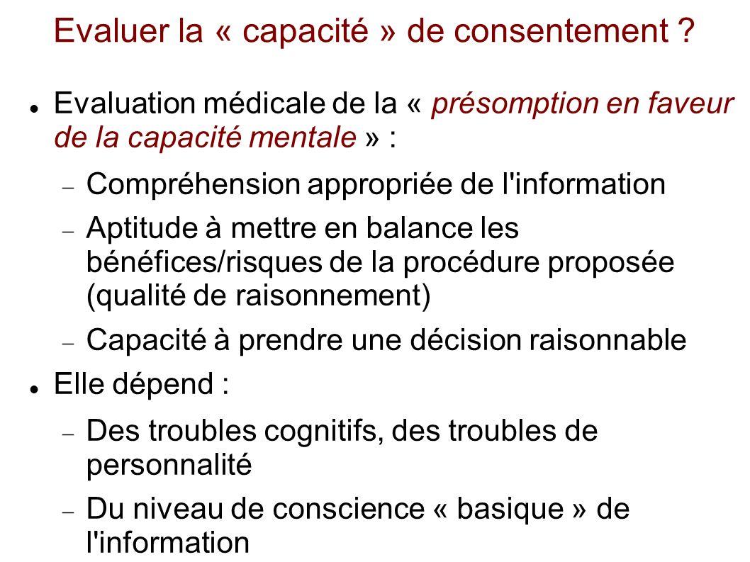 Evaluer la « capacité » de consentement ? Evaluation médicale de la « présomption en faveur de la capacité mentale » : Compréhension appropriée de l'i