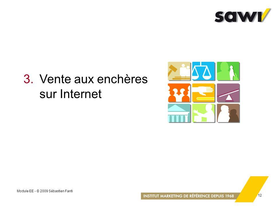 Module EE - © 2009 Sébastien Fanti 12 3.Vente aux enchères sur Internet