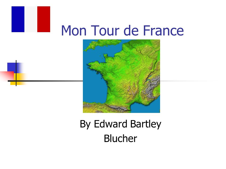 Mon Tour de France By Edward Bartley Blucher