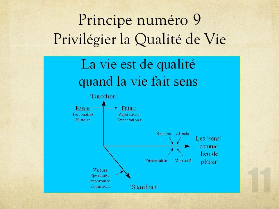 Principe numéro 9 Privilégier la Qualité de Vie