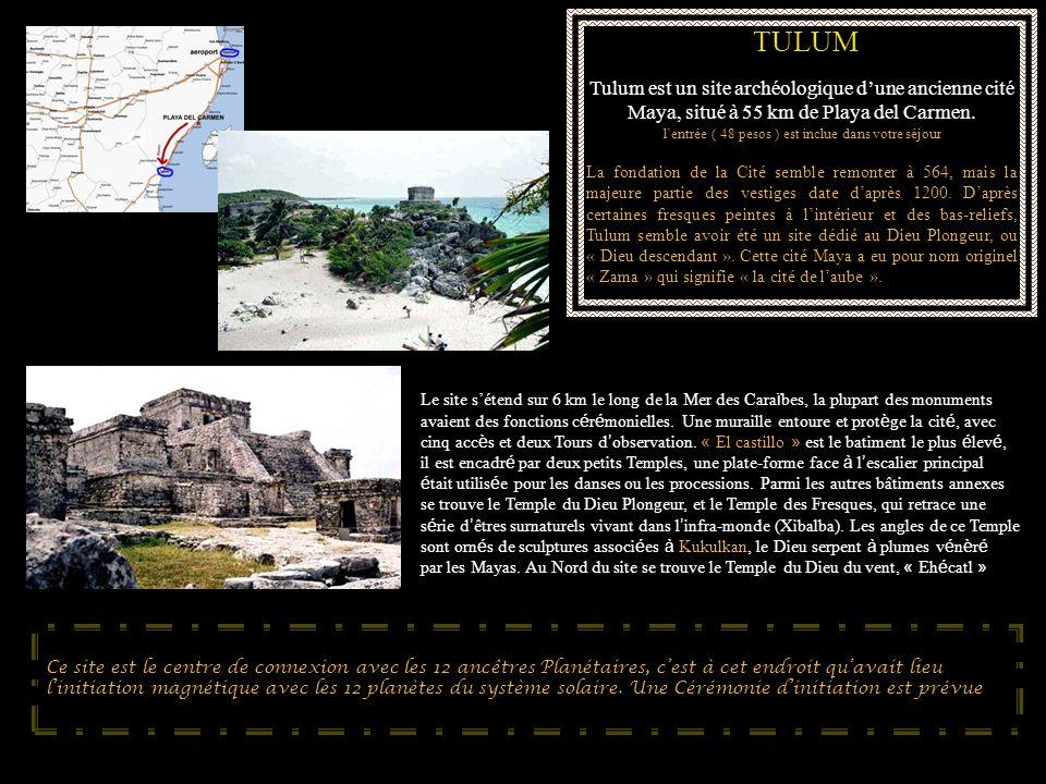 TULUM Tulum est un site archéologique dune ancienne cité Maya, situé à 55 km de Playa del Carmen. lentrée ( 48 pesos ) est inclue dans votre séjour La