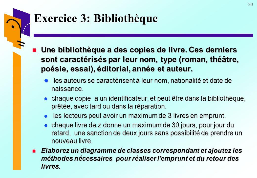 36 Exercice 3: Bibliothèque Une bibliothèque a des copies de livre.