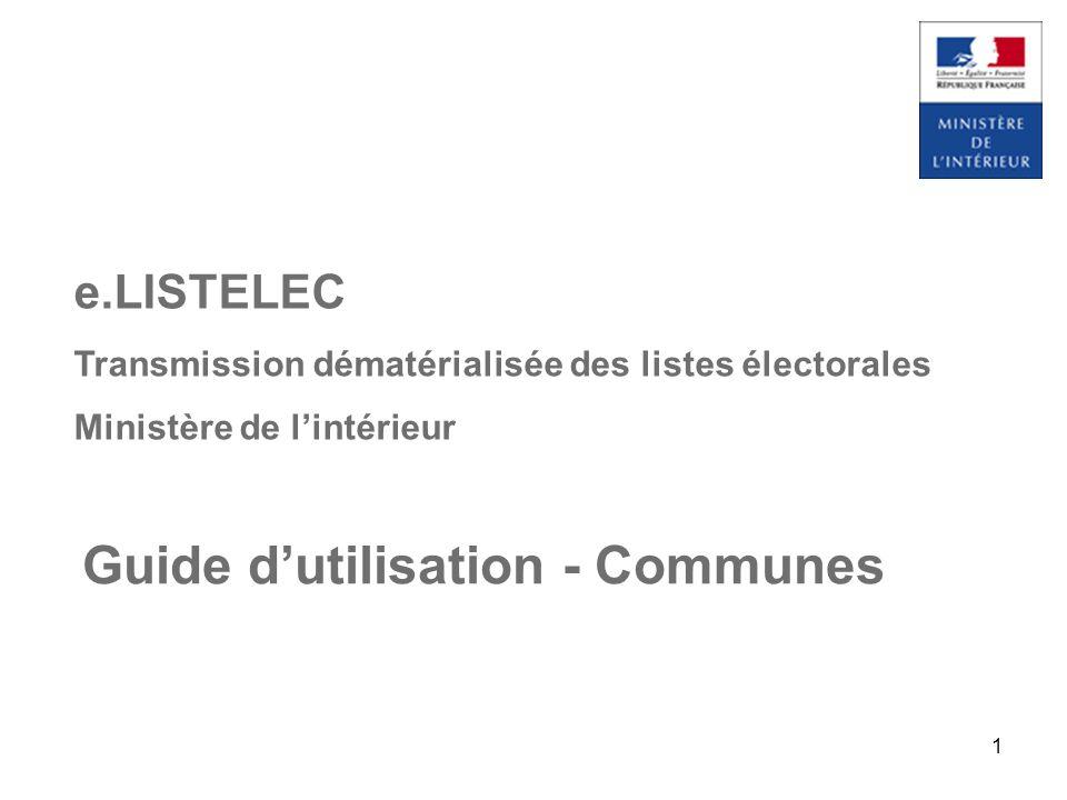 1 Guide dutilisation - Communes e.LISTELEC Transmission dématérialisée des listes électorales Ministère de lintérieur 1