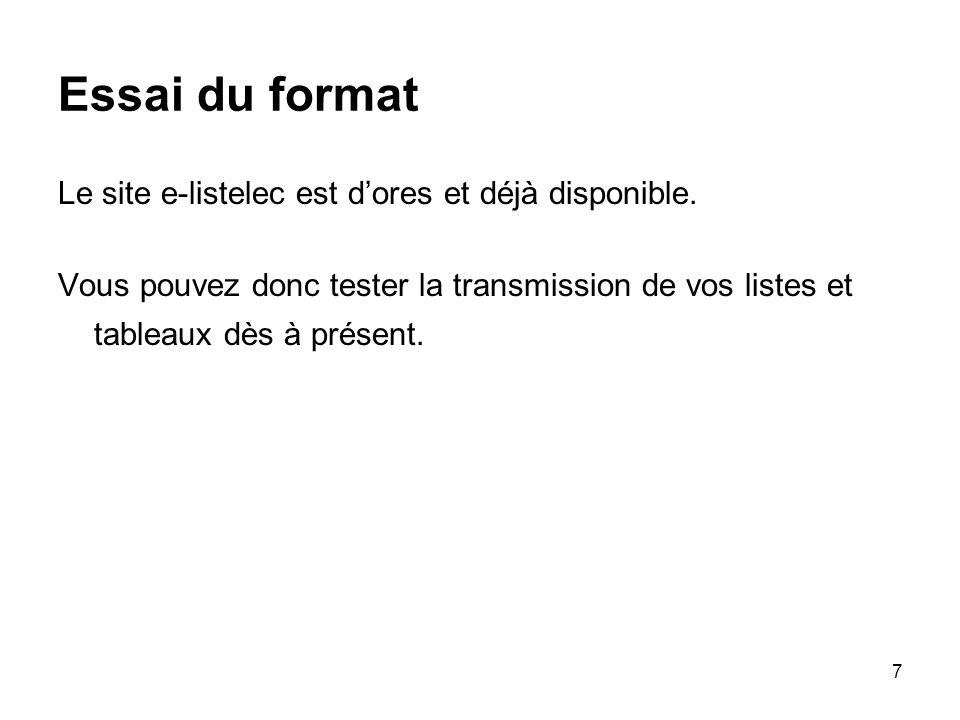 7 Essai du format Le site e-listelec est dores et déjà disponible.