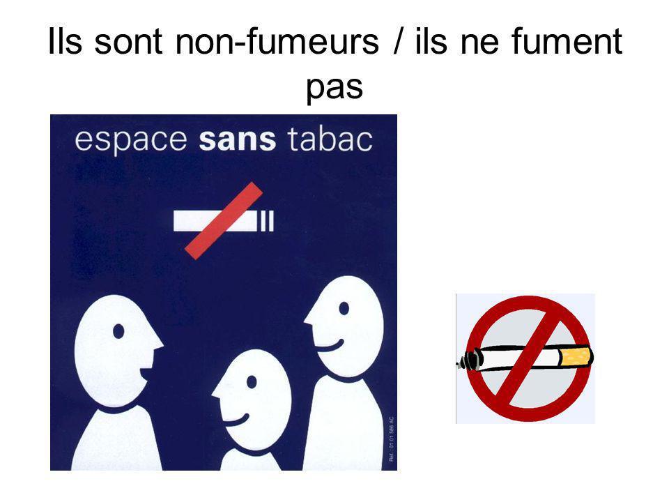 Ils sont non-fumeurs / ils ne fument pas