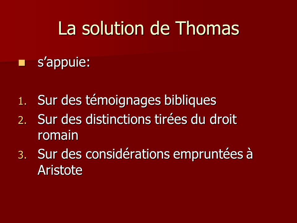 La solution de Thomas sappuie: sappuie: 1. Sur des témoignages bibliques 2.