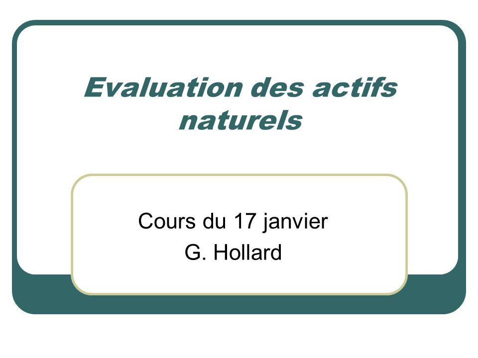Evaluation des actifs naturels Cours du 17 janvier G. Hollard