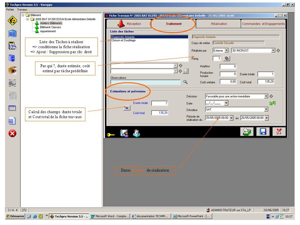 31/05/05Procédure Saisie-Validation4 Liste des Tâches à réaliser => conditionne la fiche réalisation => Ajout / Suppression par clic droit Par qui ?,