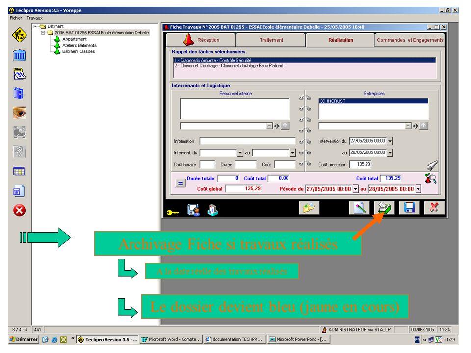 31/05/05Procédure Saisie-Validation9 Le dossier devient bleu (jaune en cours), voir disparaît si la configuation utilisateur est modifiée (visible ou non) La fiche travaux est toujours accessible.