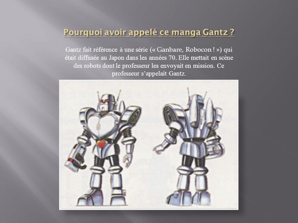 Gantz fait référence à une série (« Ganbare, Robocon .