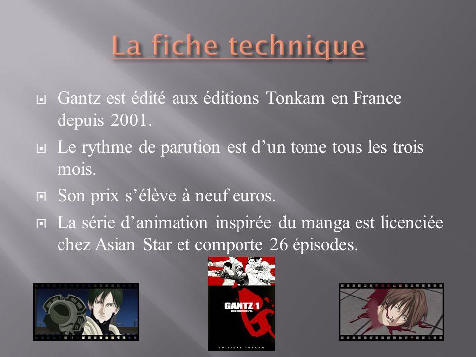 Gantz est édité aux éditions Tonkam en France depuis 2001.