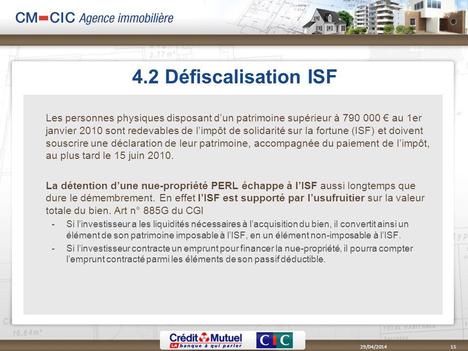 4.2 Défiscalisation ISF Les personnes physiques disposant dun patrimoine supérieur à 790 000 au 1er janvier 2010 sont redevables de limpôt de solidari