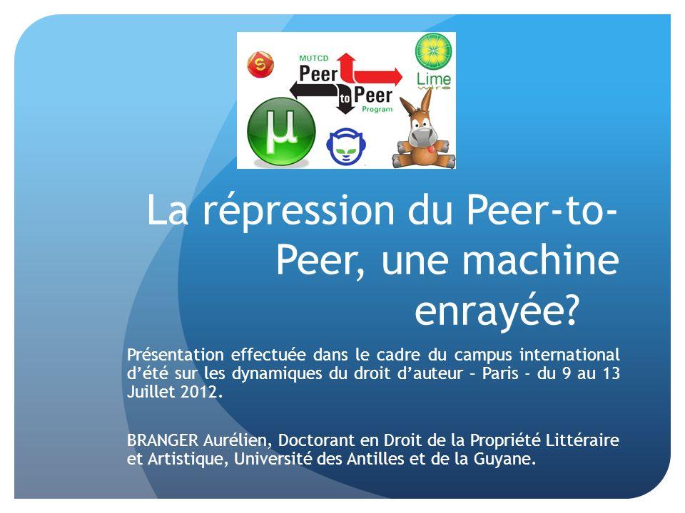 La répression du Peer-to- Peer, une machine enrayée.