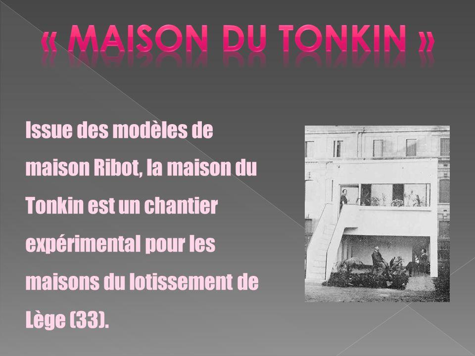 Issue des modèles de maison Ribot, la maison du Tonkin est un chantier expérimental pour les maisons du lotissement de Lège (33).