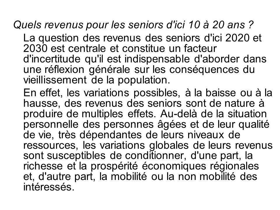 Quels revenus pour les seniors d'ici 10 à 20 ans ? La question des revenus des seniors d'ici 2020 et 2030 est centrale et constitue un facteur d'incer