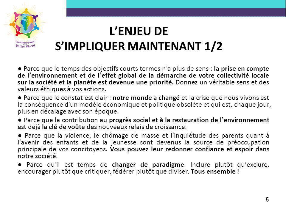 5 LENJEU DE SIMPLIQUER MAINTENANT 1/2 Parce que le temps des objectifs courts termes n a plus de sens : la prise en compte de l environnement et de l