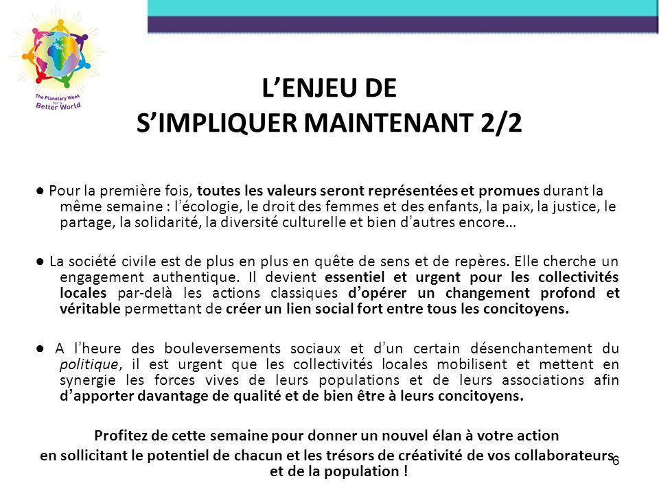 6 LENJEU DE SIMPLIQUER MAINTENANT 2/2 Pour la première fois, toutes les valeurs seront représentées et promues durant la même semaine : l écologie, le