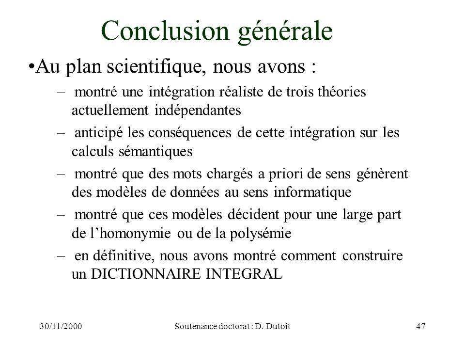 30/11/2000Soutenance doctorat : D. Dutoit47 Conclusion générale Au plan scientifique, nous avons : –montré une intégration réaliste de trois théories