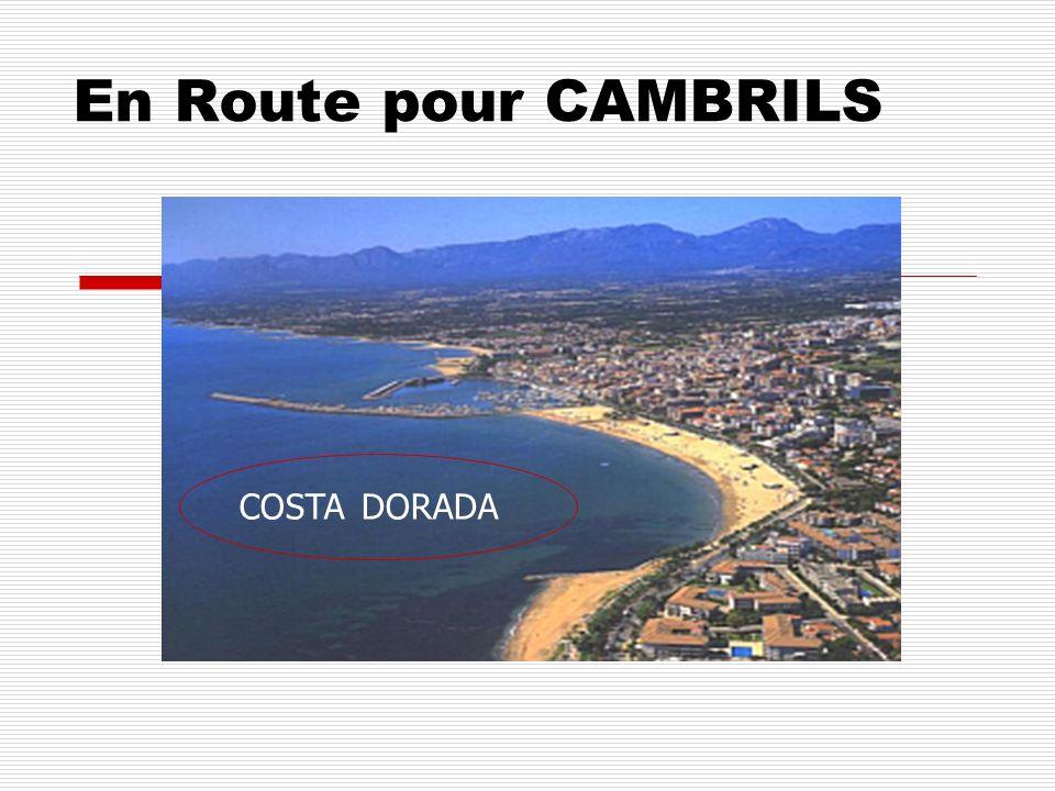 En Route pour CAMBRILS COSTA DORADA