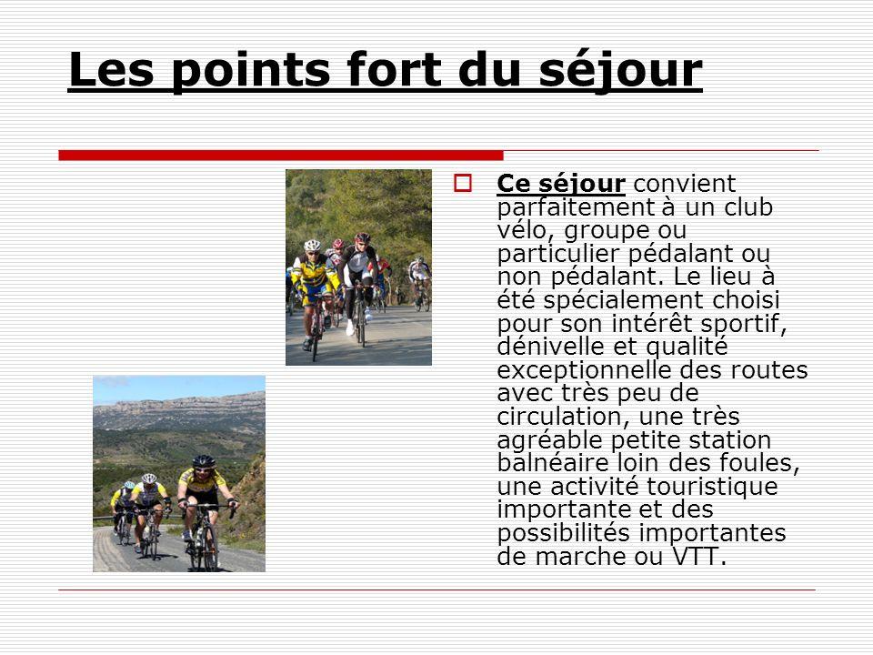 Les points fort du séjour Ce séjour convient parfaitement à un club vélo, groupe ou particulier pédalant ou non pédalant. Le lieu à été spécialement c