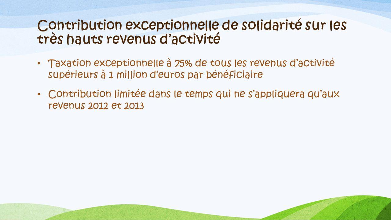 Contribution exceptionnelle de solidarité sur les très hauts revenus dactivité Taxation exceptionnelle à 75% de tous les revenus dactivité supérieurs