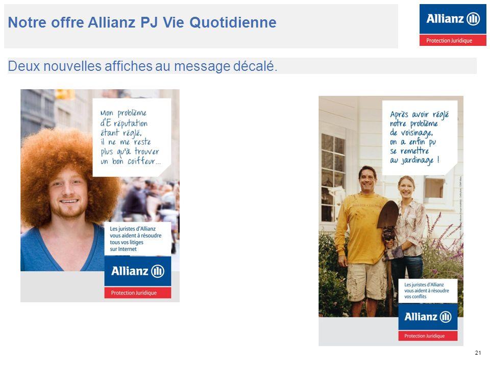21 Deux nouvelles affiches au message décalé. Notre offre Allianz PJ Vie Quotidienne