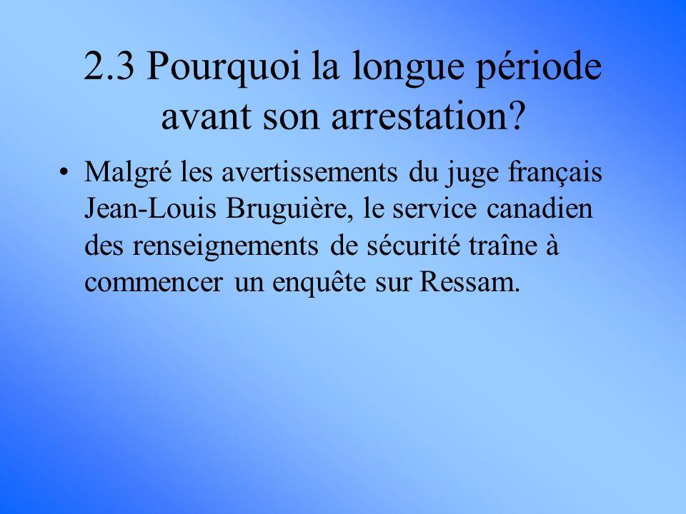 Malgré les avertissements du juge français Jean-Louis Bruguière, le service canadien des renseignements de sécurité traîne à commencer un enquête sur