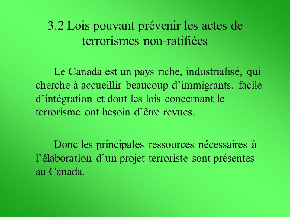 Le Canada est un pays riche, industrialisé, qui cherche à accueillir beaucoup dimmigrants, facile dintégration et dont les lois concernant le terroris