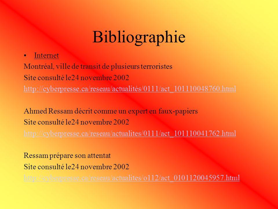 Bibliographie Internet Montréal, ville de transit de plusieurs terroristes Site consulté le24 novembre 2002 http://cyberpresse.ca/reseau/actualités/01