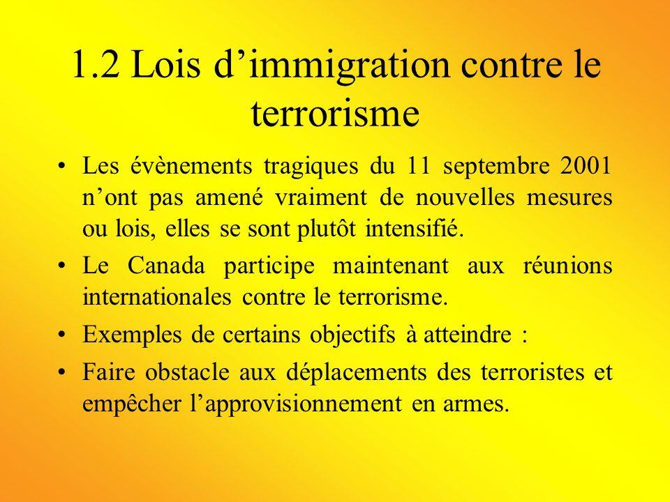 1.2 Lois dimmigration contre le terrorisme Les évènements tragiques du 11 septembre 2001 nont pas amené vraiment de nouvelles mesures ou lois, elles s