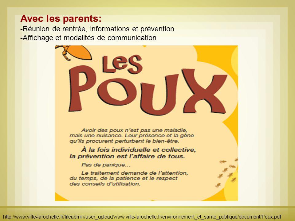 http://www.ville-larochelle.fr/fileadmin/user_upload/www.ville-larochelle.fr/environnement_et_sante_publique/document/Poux.pdf Avec les parents: -Réun