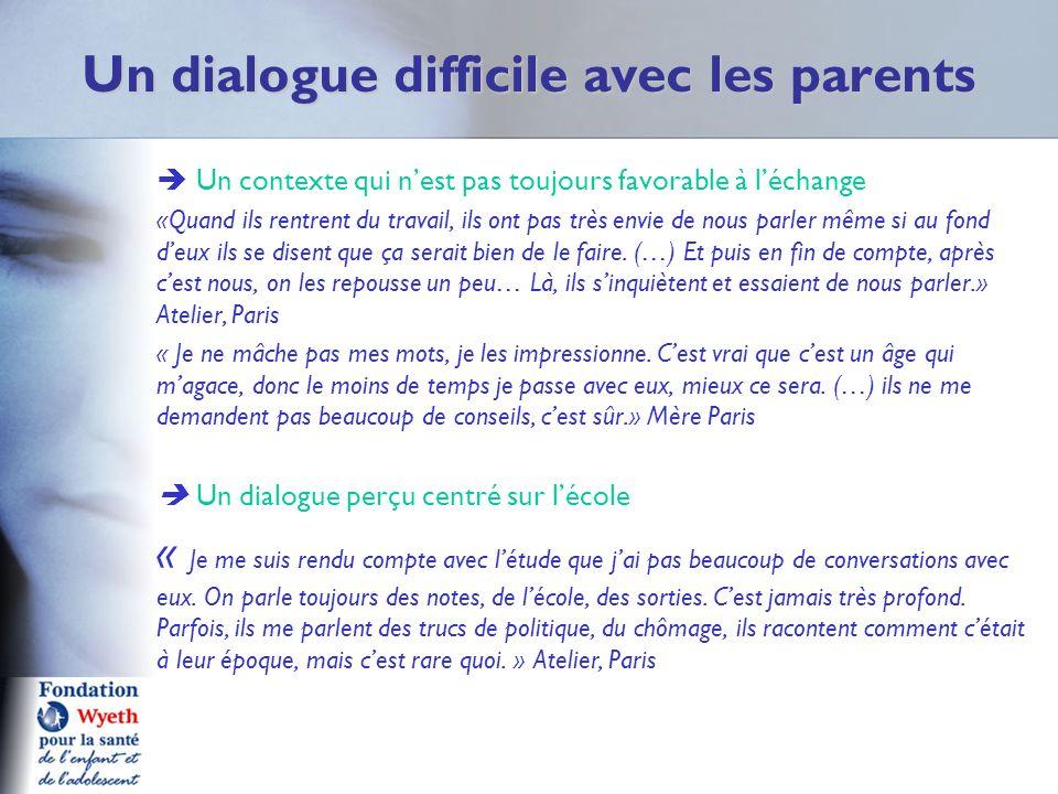 Un dialogue difficile avec les parents Un contexte qui nest pas toujours favorable à léchange «Quand ils rentrent du travail, ils ont pas très envie d