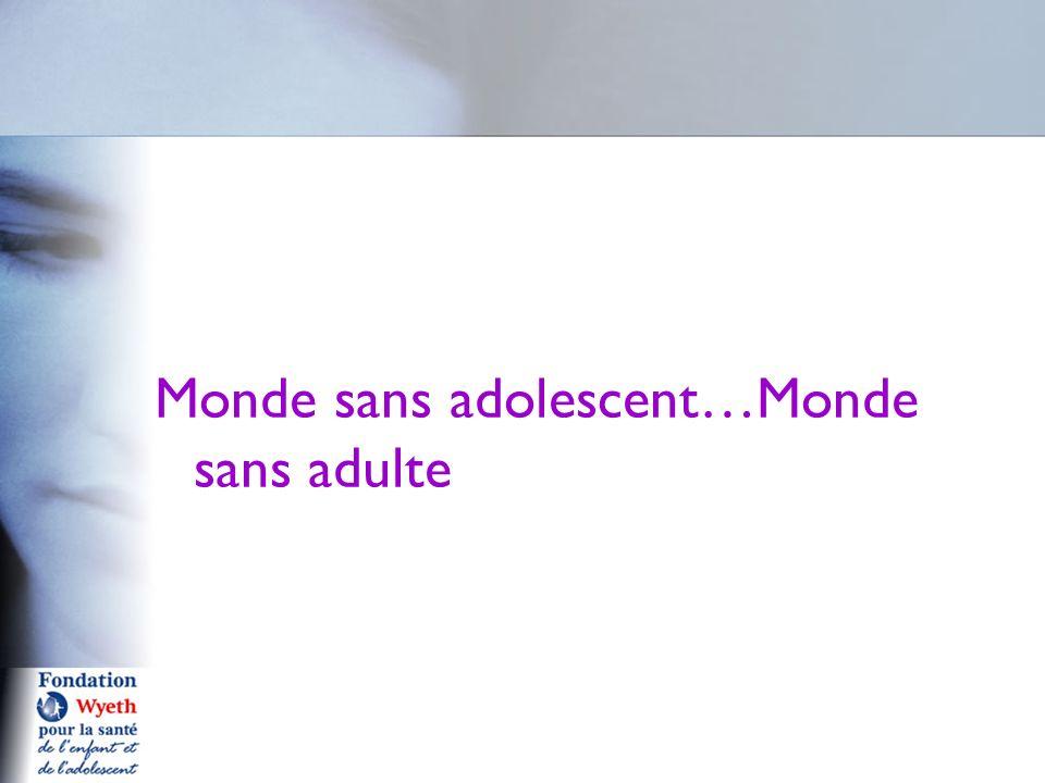 Monde sans adolescent…Monde sans adulte