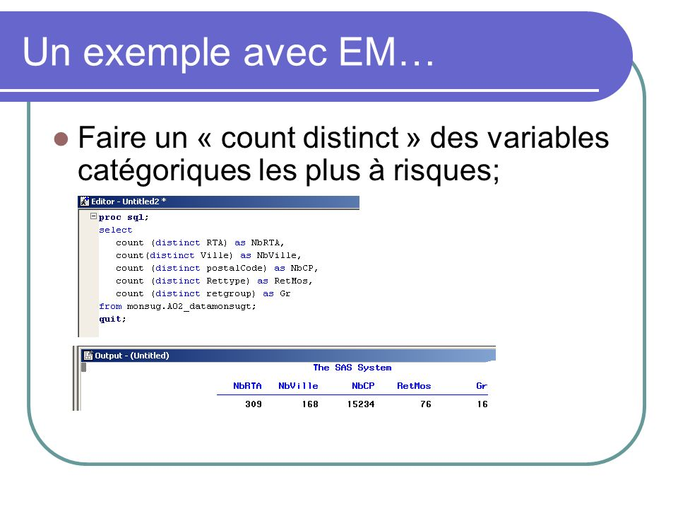 Faire un « count distinct » des variables catégoriques les plus à risques; Un exemple avec EM…