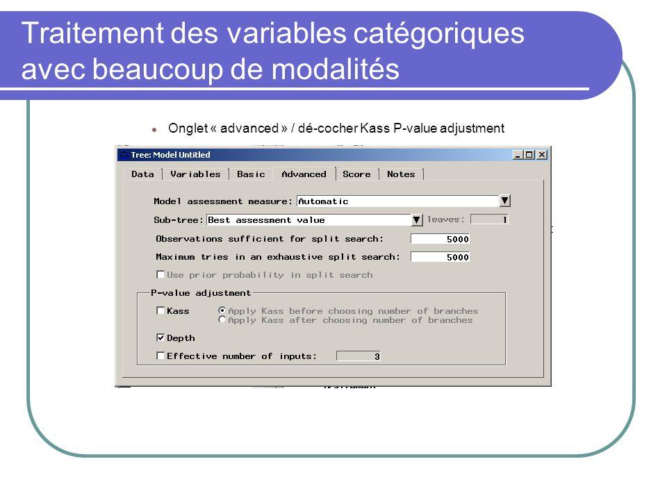 Onglet « advanced » / dé-cocher Kass P-value adjustment Traitement des variables catégoriques avec beaucoup de modalités