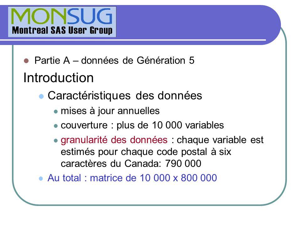Partie A – données de Génération 5 Introduction Caractéristiques des données mises à jour annuelles couverture : plus de 10 000 variables granularité