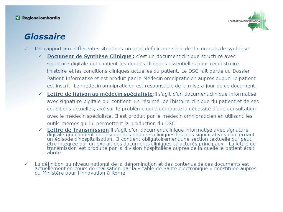 Glossaire Par rapport aux différentes situations on peut définir une série de documents de synthèse: Document de Synthèse Clinique : cest un document