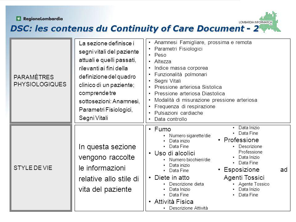 STYLE DE VIE PARAMÈTRES PHYSIOLOGIQUES In questa sezione vengono raccolte le informazioni relative allo stile di vita del paziente La sezione definisc